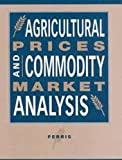 Agricultural Prices and Commodity Market Analysis