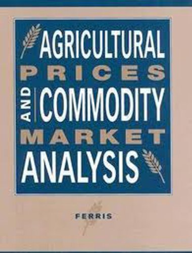 Agricultural Prices and Commodity Market Analysis by Brand: Michigan State University Press