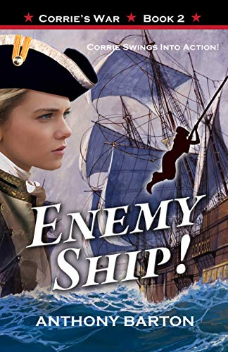 Join the brave women and men who served in Nelson's navy in this action-packed adventure of historical proportions:ENEMY SHIP! (Corrie Swings Into Action) by Anthony Barton