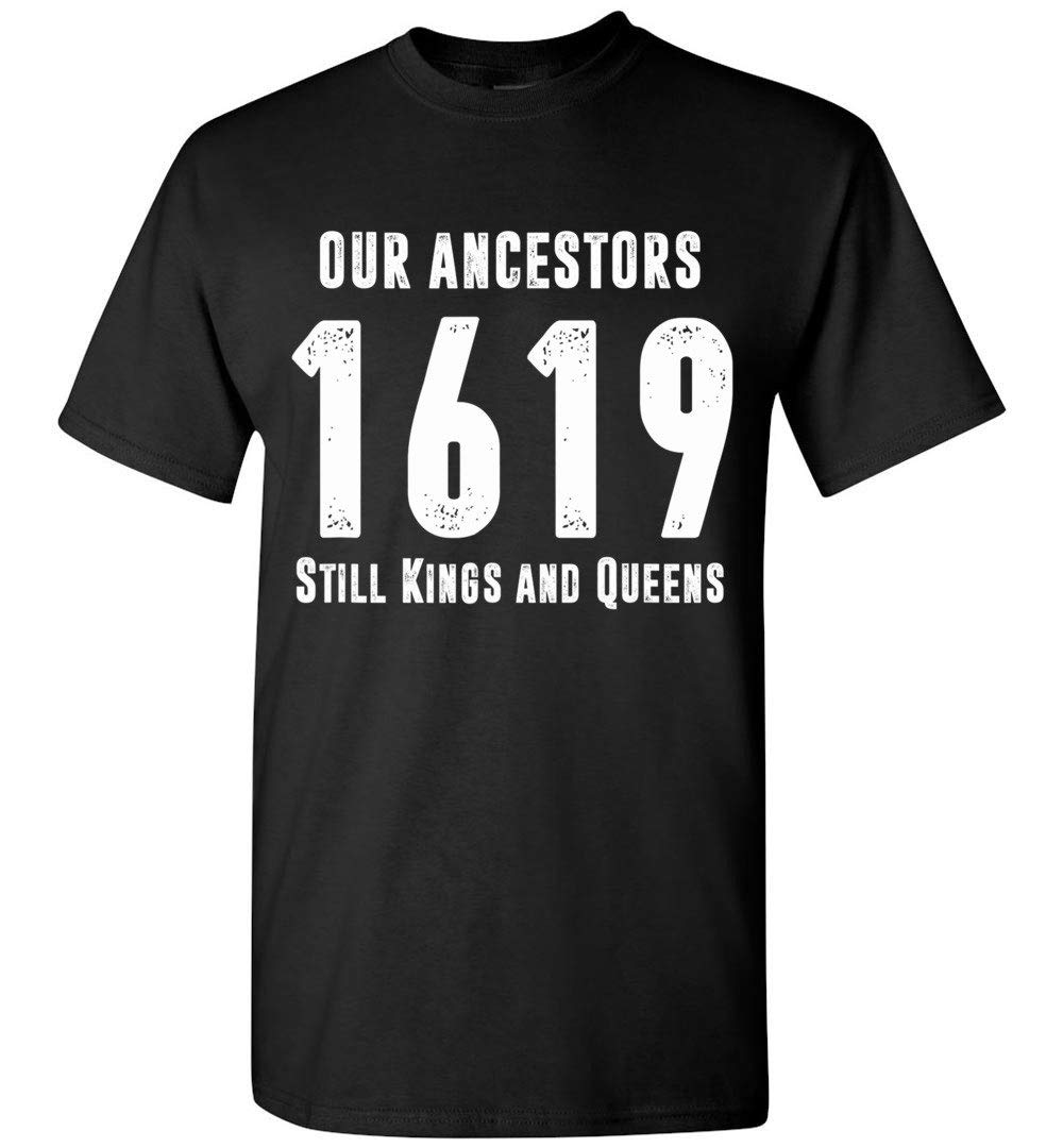 Our Ancestors Still Kings And Queens T Shirt