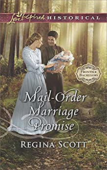 Mail-Order Marriage Promise (Frontier Bachelors Book 6) by [Scott, Regina]