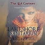 Lakeshore Sanitarium: The Lakeshore Evil, Volume 2 | K. C. Harper