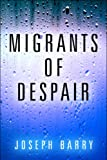 Migrants of Despair, Joseph Barry, 1608363171