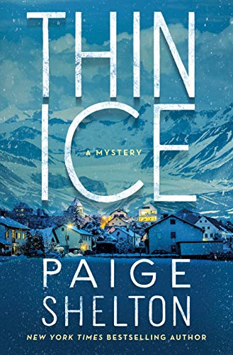 Thin Ice: A Mystery by [Shelton, Paige]