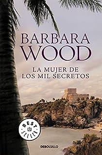 La mujer de los mil secretos par Barbara Wood