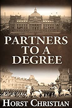Partners To A Degree (Book 4) by [Christian, Horst]