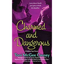 Charmed and Dangerous: A Bobbie Faye Novel