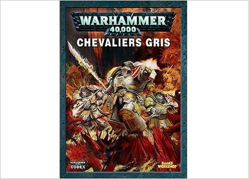 Téléchargement Codex chevaliers gris Warhammer 40000 pdf