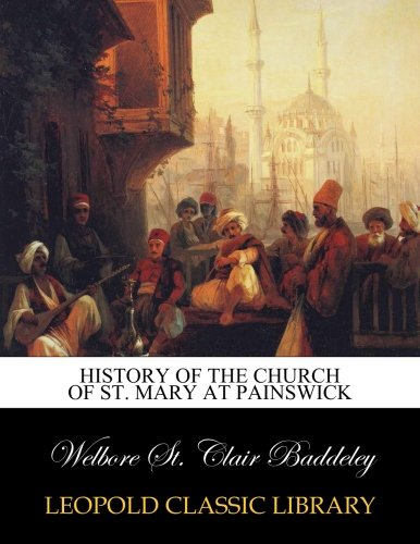 Read Online History of the Church of St. Mary at Painswick pdf epub