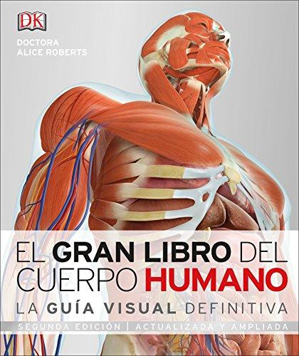El Gran Libro del Cuerpo Humano: Segunda edición. Ampliada y actualizada (Spanish Edition) (Libros De Medicina)
