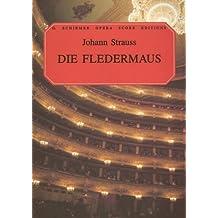 Die Fledermaus: Vocal Score (G. Schirmer Opera Score Editions)