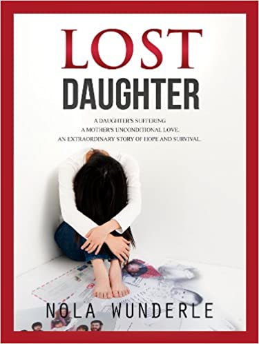 Lost Daughter: A Daughter's Suffering, a Mother's