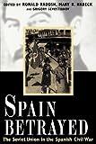 Spain Betrayed (Annals of Communism)