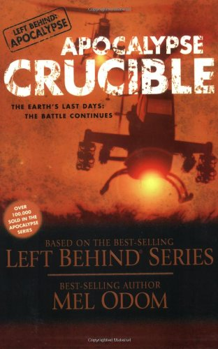Apocalypse Crucible (The Left Behind Apocalypse Series #2)