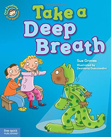 Take a Deep Breath: A book about being brave (Our Emotions and Behavior) (Childrens Books Confidence)