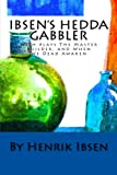 Image of Ibsen's Hedda Gabler: (With Ibsen's Two Plays The Master Builder & When We Dead Awaken)
