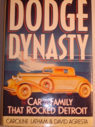 Dodge Dynasty: The Car and the Family That Rocked Detroit (Dodge Brothers)
