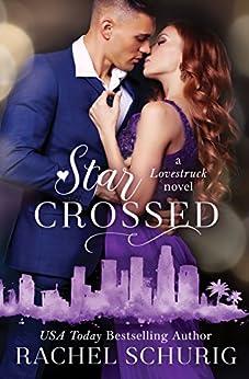 Star Crossed: A Lovestruck Novel by [Schurig, Rachel]