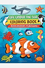Life Under The Sea Coloring Book: An Aquatic Coloring Adventure for Kids (Fish, Dolphins, Turtles, Sharks, Mermaid, Octopus and More) Paperback