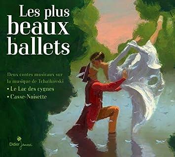 Les plus beaux ballets : Le lac des cygnes - Casse-noisette / Piotr Illitch TchaIkovski, comp. |