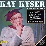 Kay Kyser: Strict Education in Music: 50 of the Best [ORIGINAL REC