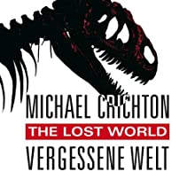 The Lost World - Vergessene Welt: Jurassic Park 2 Audiobook by Michael Crichton Narrated by Oliver Rohrbeck