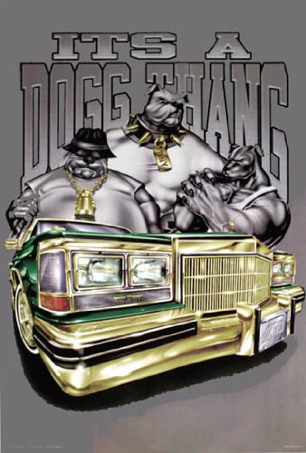 It's A Dogg Thang Lowrider Poster Print
