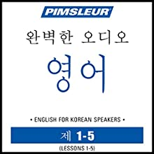 ESL Korean Phase 1, Unit 01-05: Learn to Speak and Understand English as a Second Language with Pimsleur Language Programs Audiobook by  Pimsleur Narrated by  Pimsleur