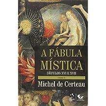 A Fábula Mística. Século XVI e XVII - Volume 2