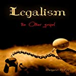 Legalism: The Other Gospel | Margaret McCoy