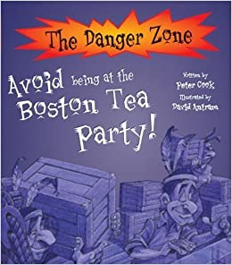 Book Avoid Being at the Boston Tea Party! (Danger Zone) (The Danger Zone)