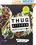 #5: Thug Kitchen: The Official Cookbook: Eat Like You Give a F*ck