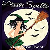 Dizzy Spells: The Kitchen Witch, Book 2 | Morgana Best