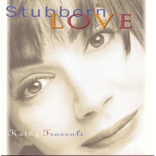 Kathy Troccoli - Stubborn Love (1982)