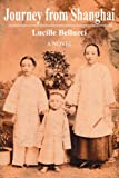 Journey from Shanghai, Lucille Bellucci, 0595343732
