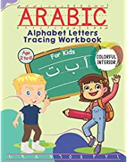 Arabic Alphabet Letter Tracing Workbook For Kids Age 2 to 6: Learn How To Write Arabic Letters And Numbers For Beginners And Preschoolers. Great Arabic Handwriting Practice Book For Kids Age 2-6. Full Color Printed Pages.