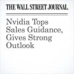 Nvidia Tops Sales Guidance, Gives Strong Outlook | Josh Beckerman
