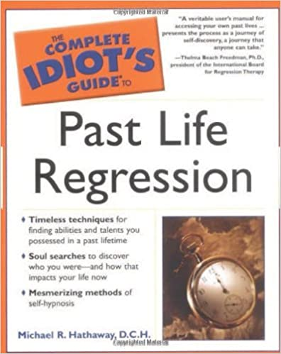 The Complete Idiot's Guide to Past Life Regression by Michael R. Hathaway D.C.H. (2003-09-02)