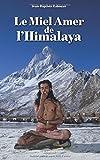 Le Miel Amer de l'Himalaya: Kali Yug livre 2