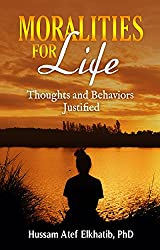 Moralities for Life: Thoughts and Behaviors Justified