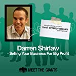 Darren Shirlaw - Selling Your Business for Big Profit: Conversations with the Best Entrepreneurs on the Planet | Darren Shirlaw