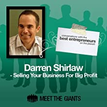 Darren Shirlaw - Selling Your Business for Big Profit: Conversations with the Best Entrepreneurs on the Planet Speech by Darren Shirlaw Narrated by Mike Giles