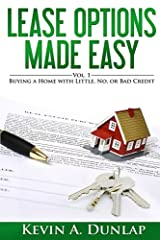 Lease Options Made Easy: Vol. 1 - Buying A Home with Little, No, or Bad Credit Paperback