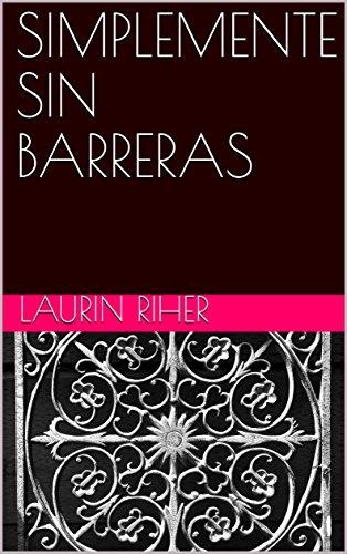 SIMPLEMENTE SIN BARRERAS (Spanish Edition)