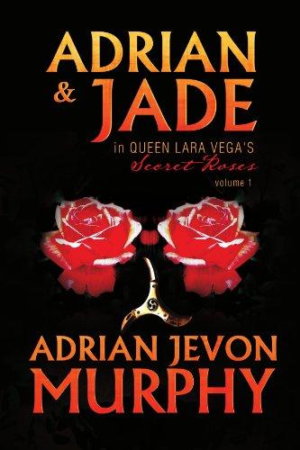 Book: Adrian & Jade in Queen Lara Vega's Secret Roses by Adrian Jevon Murphy