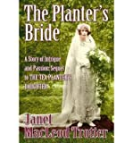 img - for [ The Planter's Bride MacLeod Trotter, Janet ( Author ) ] { Paperback } 2014 book / textbook / text book