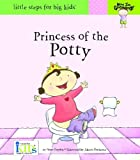 Princess of the Potty (Little Steps for Big Kids: Now I'm Growing)