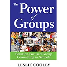 The Power of Groups: Solution-Focused Group Counseling in Schools