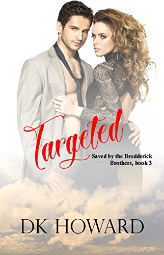 Targeted (Brodderick Brothers Book 3)