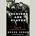 Soldiers and Slaves: American POWs Trapped by the Nazis' Final Gamble | Roger Cohen